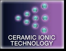Tehnologia cu Ceramica Ionizată